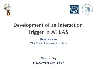 Development of an Interaction Trigger in ATLAS
