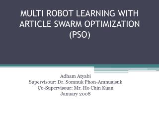 MULTI ROBOT LEARNING WITH ARTICLE SWARM OPTIMIZATION (PSO)