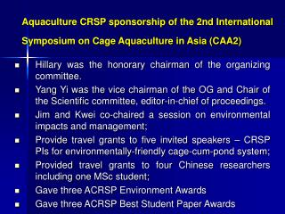 Aquaculture CRSP sponsorship of the 2nd International Symposium on Cage Aquaculture in Asia (CAA2)