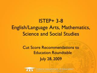 ISTEP+ 3-8 English/Language Arts, Mathematics, Science and Social Studies