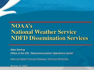 NOAA's National Weather Service NDFD Dissemination Services