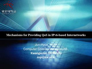 Mechanisms for Providing QoS in IPv6-based Internetworks