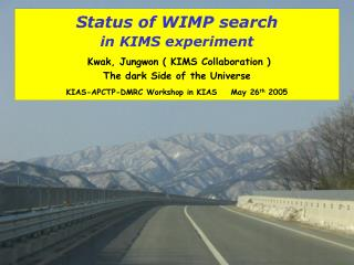 KIMS  Collaboration  Korea Invisible Mass Search experiment  since 2000