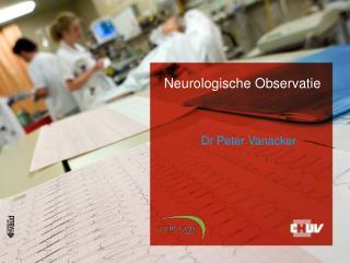 Neurologische Observatie