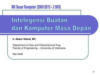 Ir. Abdul Wahid, MT. Department of Gas and Petrochemical Eng.