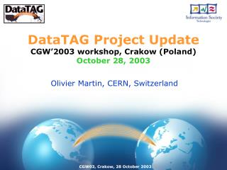 DataTAG Project Update CGW'2003 workshop, Crakow (Poland) October 28, 2003