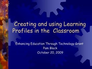 Creating and using Learning Profiles in the  Classroom