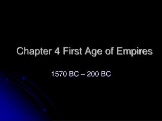 Chapter 4 First Age of Empires