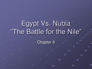 "Egypt Vs. Nubia ""The Battle for the Nile"""