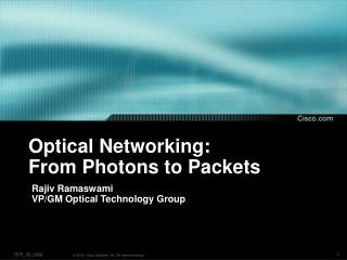Optical Networking:  From Photons to Packets