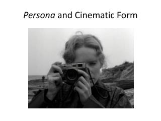 Persona  and Cinematic Form