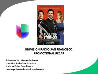 Submitted by: Marina Gutierrez Univision Radio San Francisco  National Sales Coordinator