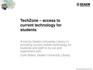 TechZone  –  access to current technology for students