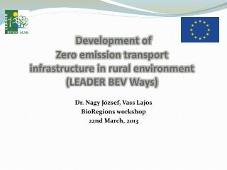 Development of  Zero emission transport  infrastructure in rural environment (LEADER BEV Ways)