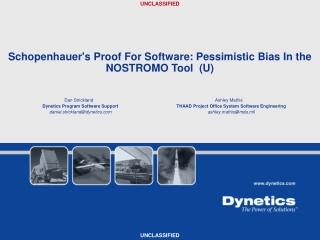 Schopenhauer's Proof For Software: Pessimistic Bias In the NOSTROMO Tool (U)