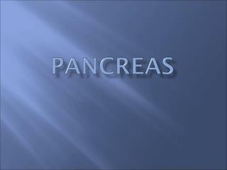 I. Pancreas 	A. Anatomy 	- retroperitoneal 	- extends transversely behind the stomach 	- weight – approximately 85 gra