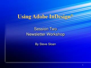 Using Adobe InDesign ®