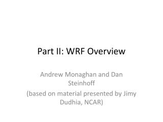 Part II: WRF Overview