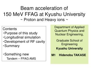 Beam acceleration of 150 MeV FFAG at Kyushu University ~ Proton and Heavy ions ~