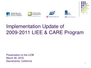 Implementation Update of  2009-2011 LIEE & CARE Program