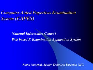Computer Aided Paperless Examination         System  (CAPES)
