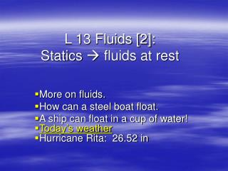 L 13 Fluids [2]:   Statics  fluids at rest