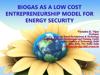 BIOGAS AS A LOW COST ENTREPRENEURSHIP MODEL  FOR ENERGY SECURITY