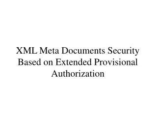 XML Meta Documents Security Based on Extended Provisional Authorization