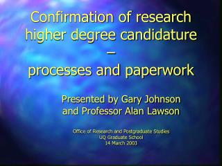 Confirmation of research higher degree candidature –  processes and paperwork