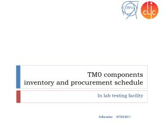 TM0 components inventory and procurement schedule