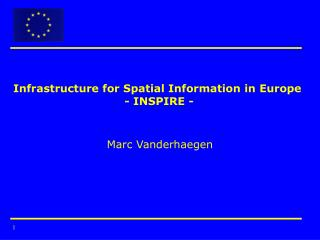 Infrastructure for Spatial Information in Europe  - INSPIRE -