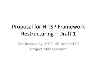 Proposal for HITSP Framework Restructuring – Draft 1