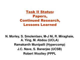 Task II Status : Papers, Continued Research, Lessons Learned