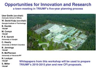 Opportunities for Innovation and Research a town meeting in TRIUMF's five-year planning process