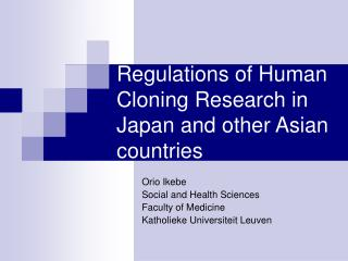 Regulations of Human Cloning Research in Japan and other Asian countries