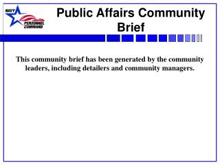 This community brief has been generated by the community      leaders, including detailers and community managers.