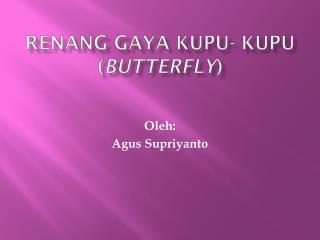 RENANG GAYA KUPU- KUPU ( BUTTERFLY )