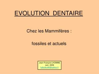 EVOLUTION  DENTAIRE