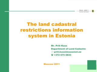 The land cadastral restrictions information system in Estonia
