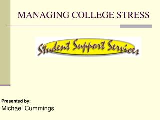 MANAGING COLLEGE STRESS