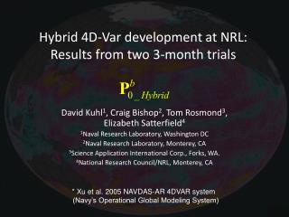 Hybrid  4D-Var  development at NRL: Results from two 3-month trials