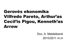 Gerovės ekonomika Vilfredo Pareto, Arthur'as Cecil'is Pigou, Kenneth'as Arrow
