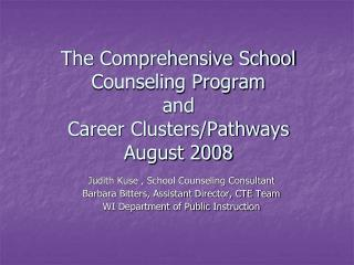 The Comprehensive School Counseling Program  and  Career Clusters/Pathways August 2008