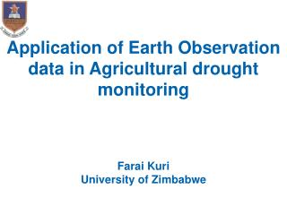Application of Earth Observation data in Agricultural drought monitoring