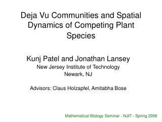 Deja Vu Communities and Spatial Dynamics of Competing Plant Species