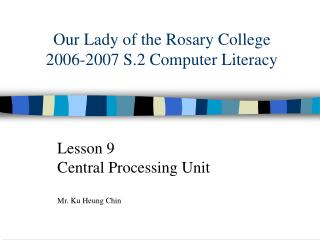 Our Lady of the Rosary College 2006-2007 S.2 Computer Literacy