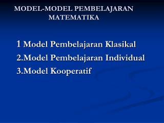 MODEL-MODEL PEMBELAJARAN MATEMATIKA