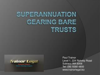 Superannuation Gearing Bare Trusts