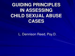 GUIDING PRINCIPLES IN ASSESSING  CHILD SEXUAL ABUSE CASES