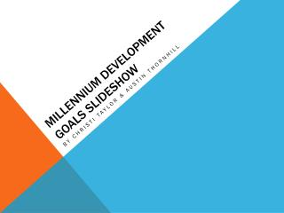 Millennium Development goals slideshow